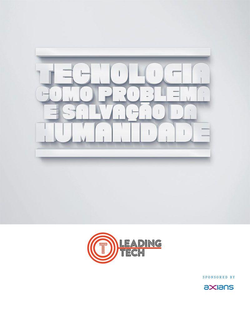 Tecnologia como problema e salvação da humanidade