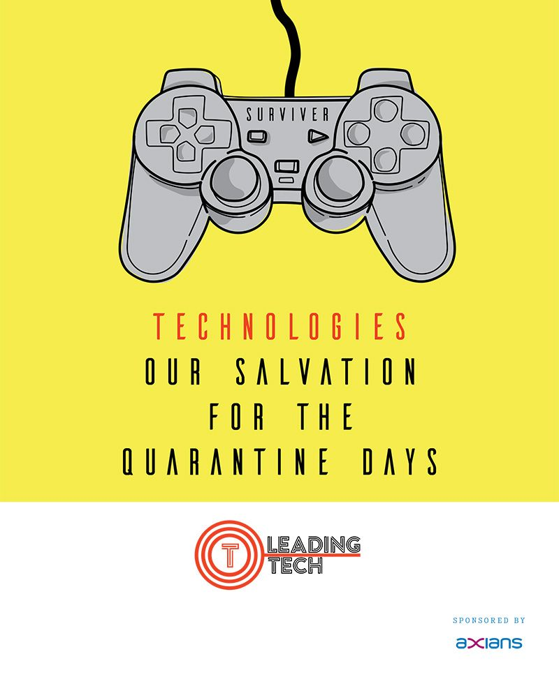 Technologies our salvation for the quarantine days